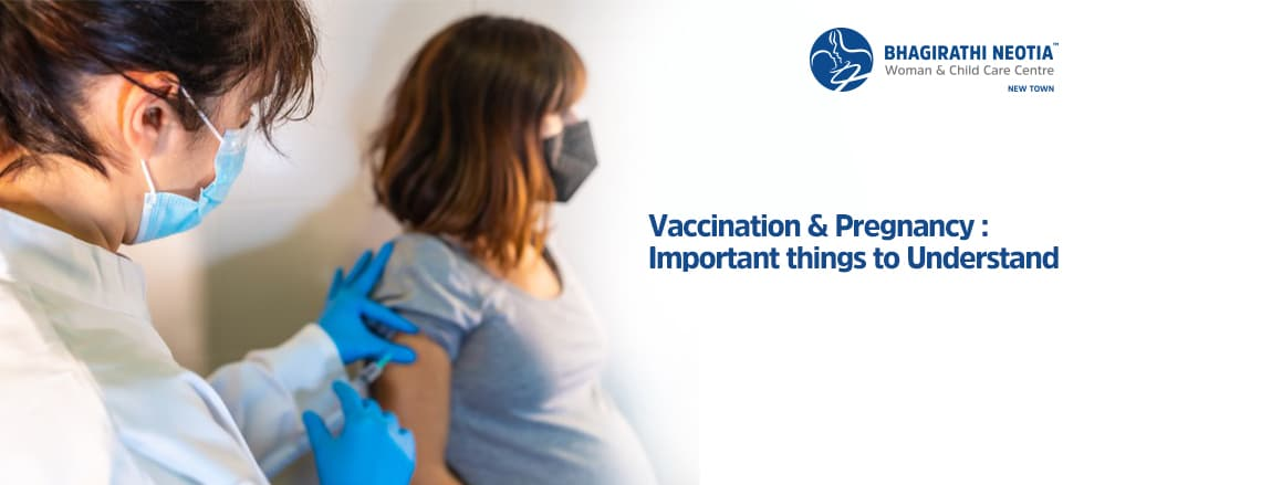 Vaccination & Pregnancy: Important things to Understand